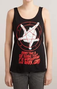 EVERY TIME A CAT CLEANS ITSELF IT IS WORSHIPPING THE DARK LORD, Girly Tank Tops + Threadless Collection