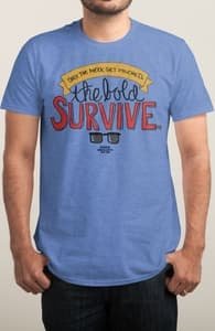 The Bold Survive, The Ferris Bueller Collection + Threadless Collection