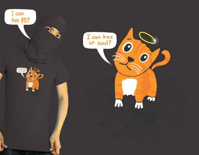 I can haz ur soul? by bananaphone on Threadless
