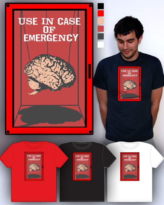 In Case Of Emergency by TOSOMB on Threadless