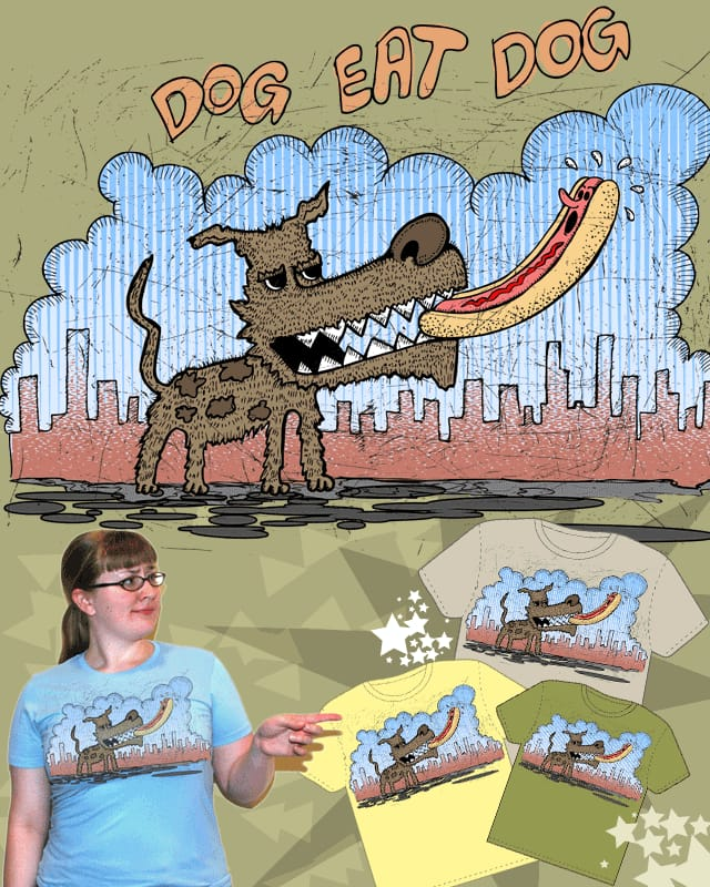 Dog Eat Dog by TOSOMB on Threadless