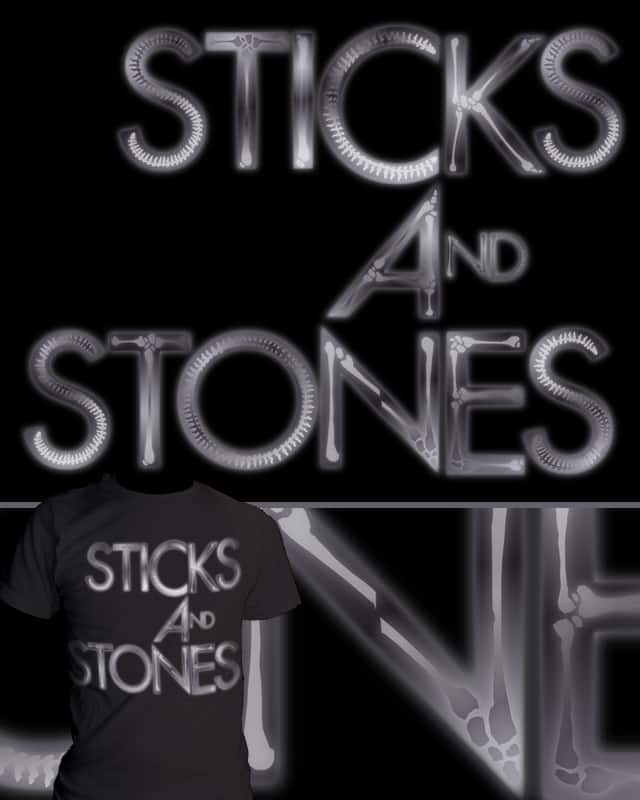 Sticks And Stones by bsweber on Threadless