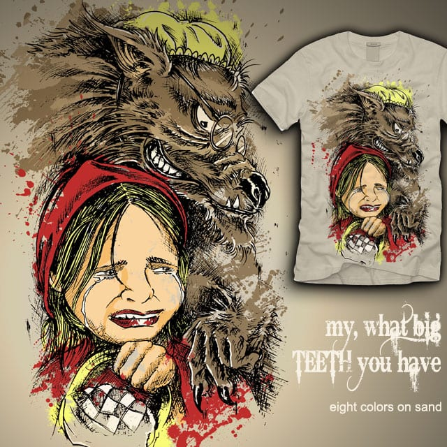my,  what big TEETH you have by mark722 on Threadless