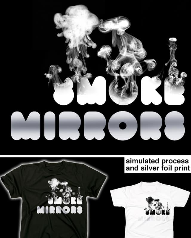 Smoke and Mirrors by Tonteau on Threadless