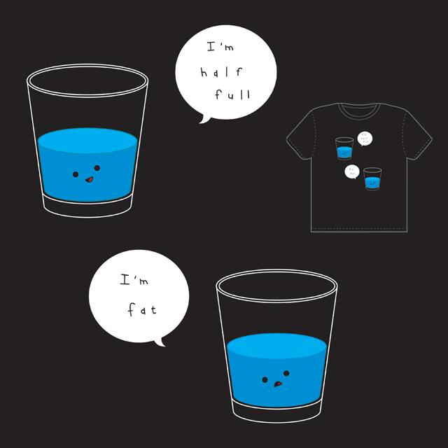 Half Full/Half Empty by Haasbroek on Threadless