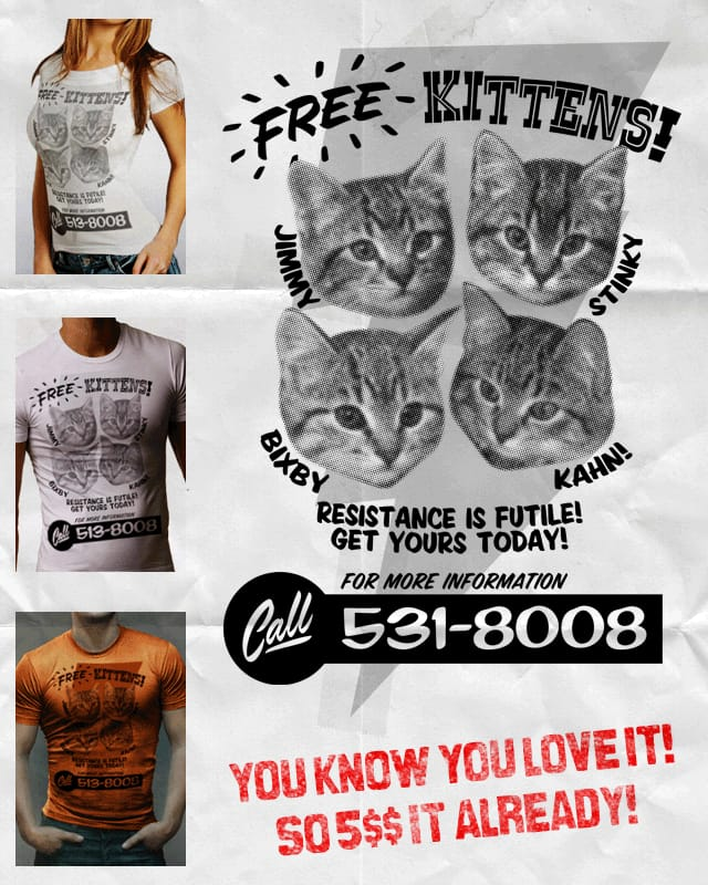 FREE KITTENS! by r.o.b.o.t.i.c.octopus on Threadless