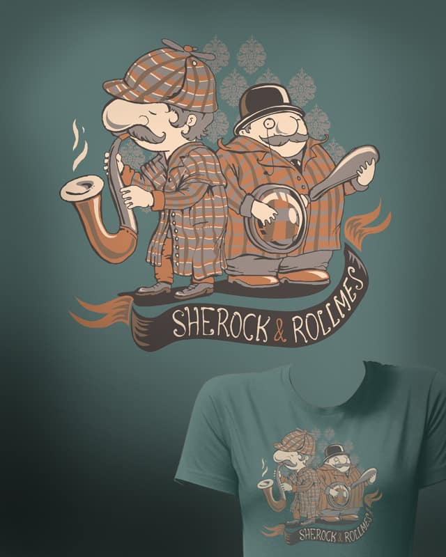 sherock and rollmes by tolagunestro on Threadless