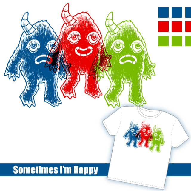 Sometimes I'm Happy by Jim-Bot on Threadless
