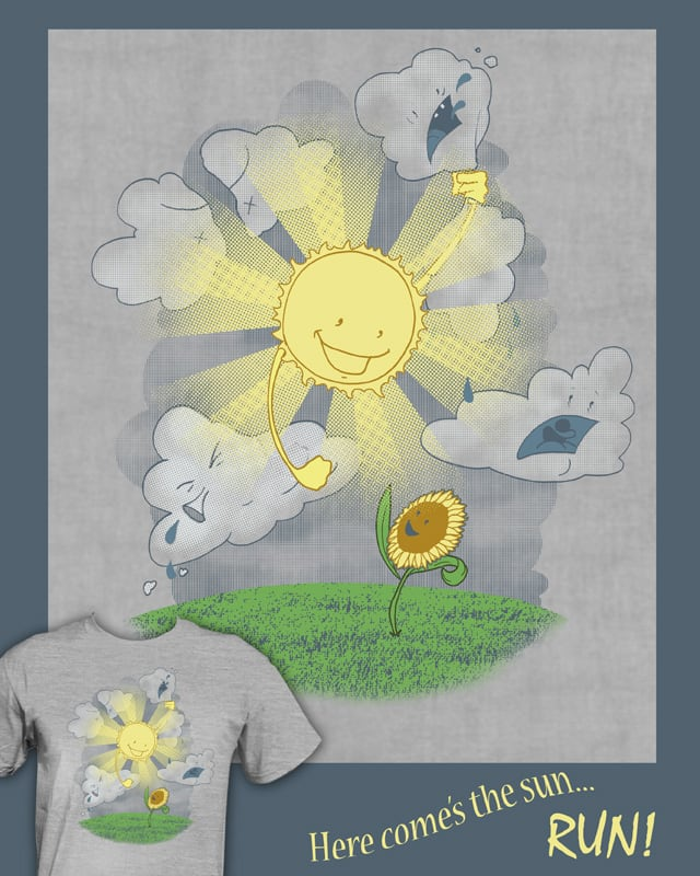 here comes the sun- RUN! by robbielee on Threadless