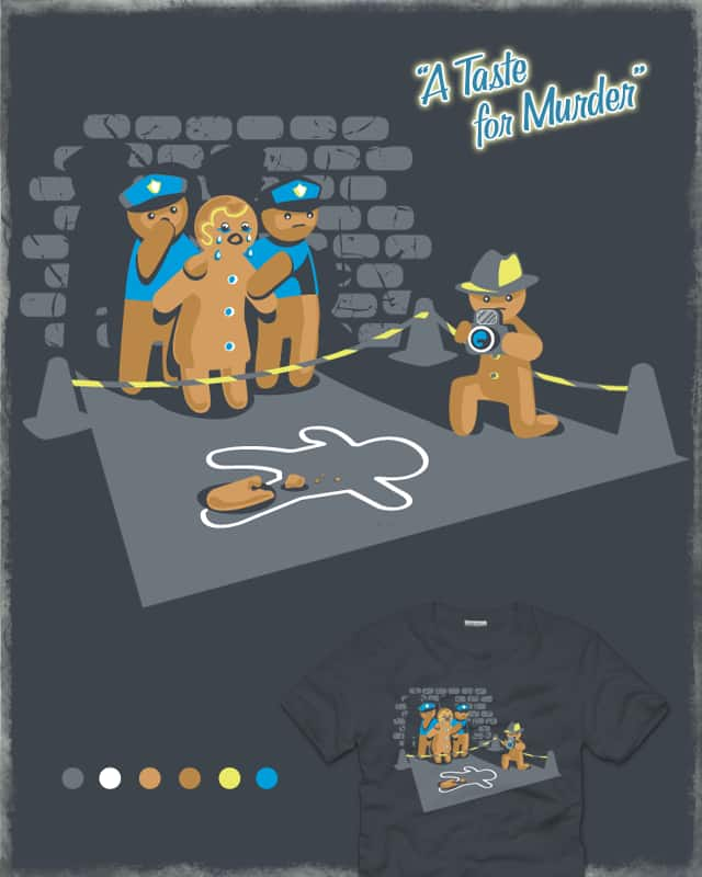 A Taste for Murder by jewelwing on Threadless