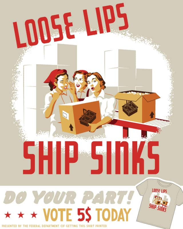 Loose Lips Ship Sinks by nasmo on Threadless