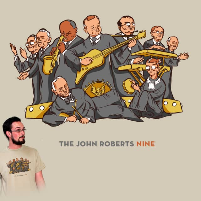 The John Roberts Nine by jonwhitega on Threadless