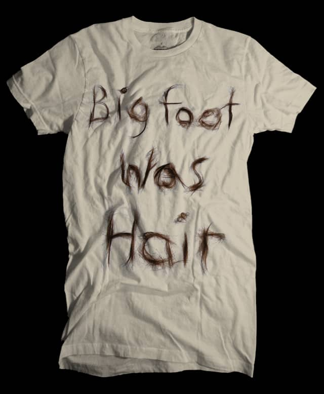 Bigfoot Was Hair by isawa on Threadless