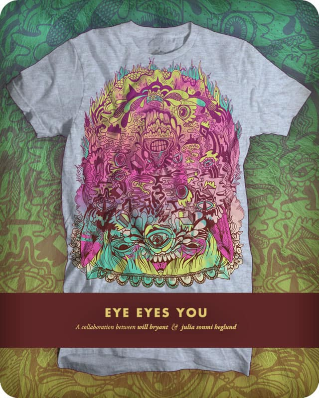 EYE EYES YOU by sonmi on Threadless