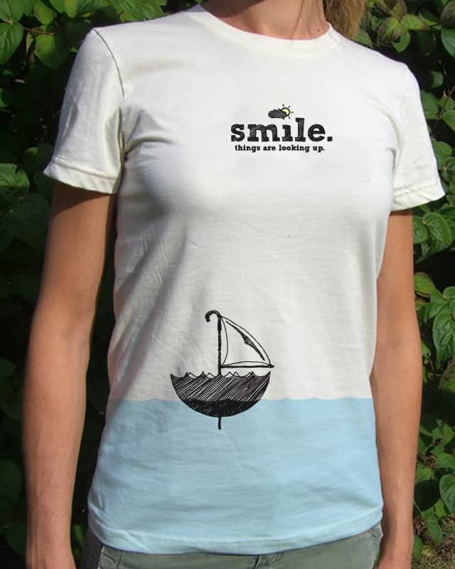 Smile, things are looking up. by designedbyAble on Threadless