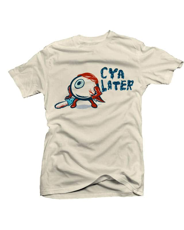 CYA Later by cityhall on Threadless