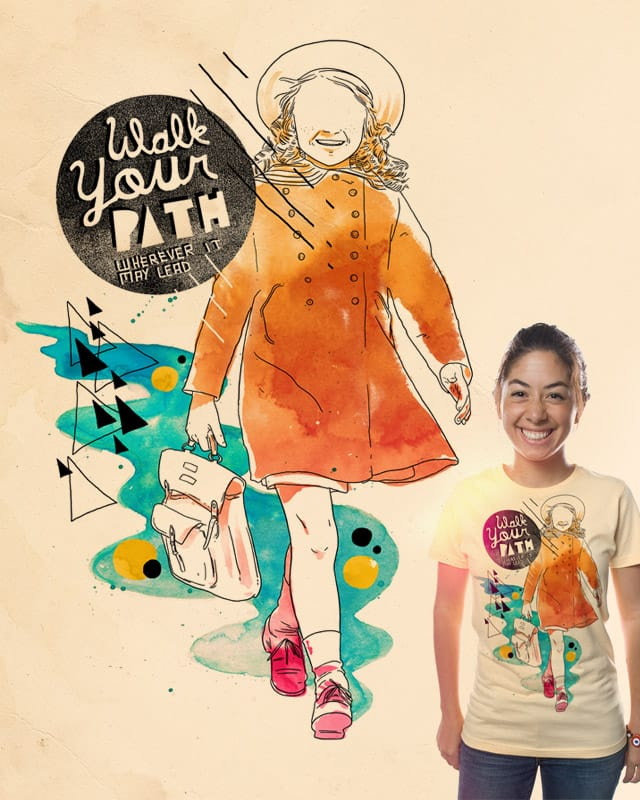 Walk your path by mathiole on Threadless