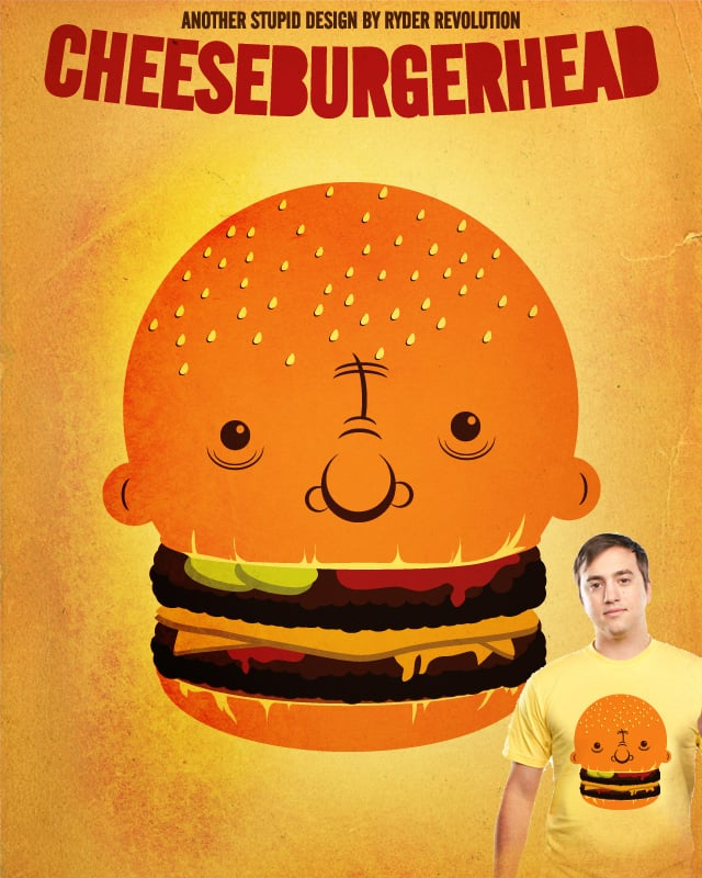 Cheeseburgerhead by Ryder on Threadless