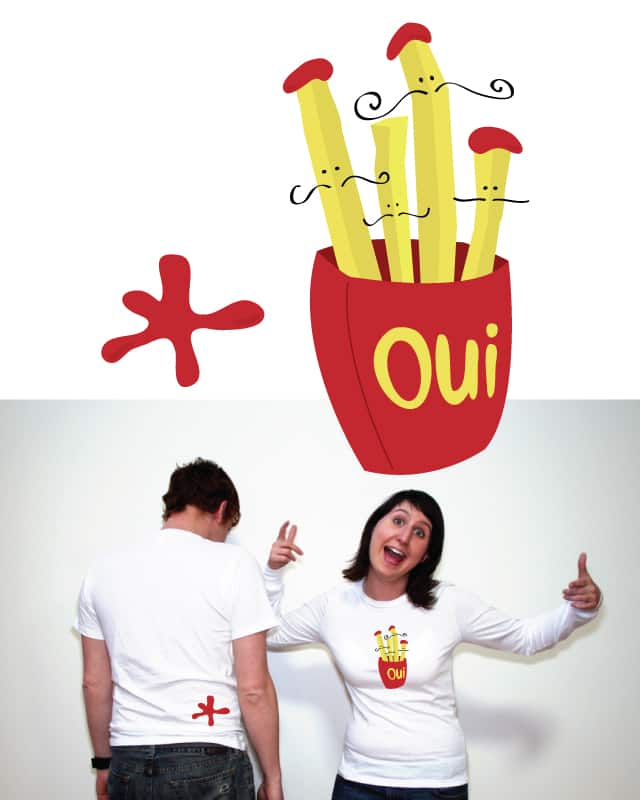 French fries, oui! by timholland on Threadless