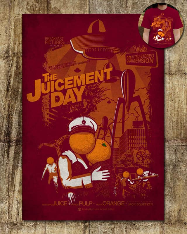 The Juicement Day by ounom on Threadless