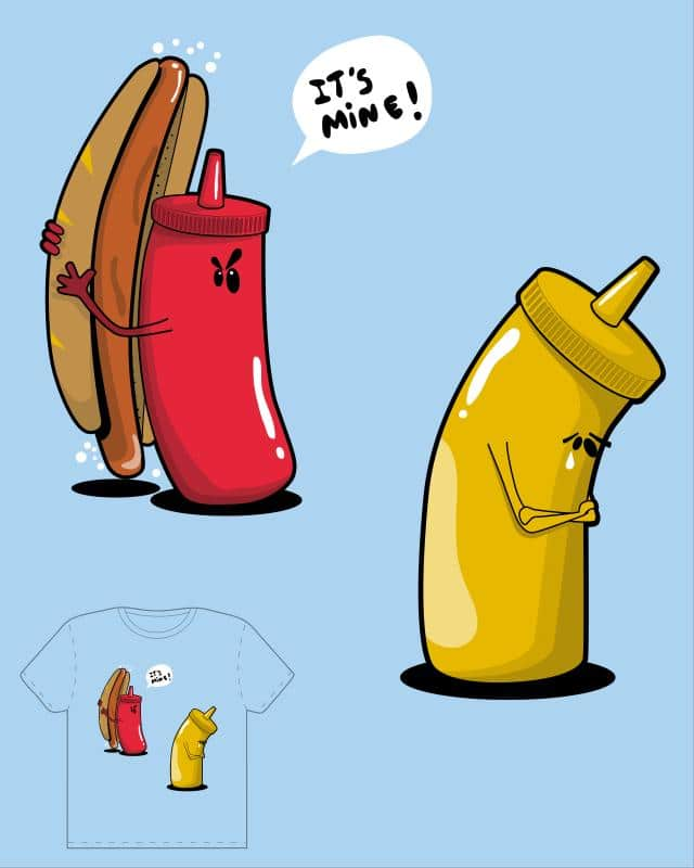 It's mine by __croqeta__ on Threadless