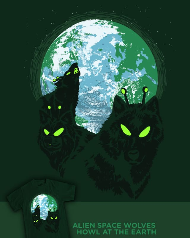 Alien Space Wolves Howl at the Earth by WanderingBert on Threadless
