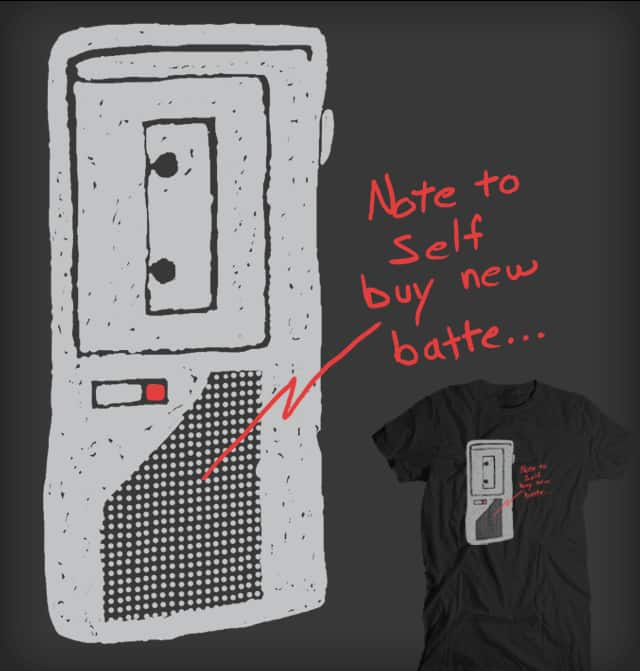Note to self... by EricDiaz on Threadless