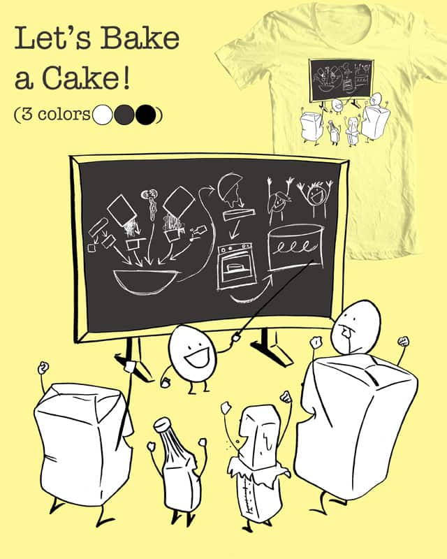 Let's Bake a Cake! by robbielee on Threadless