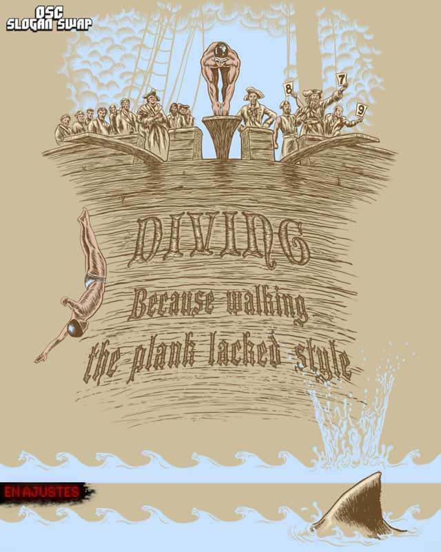 Walking The Plank Lacked Style by EN AJUSTES on Threadless