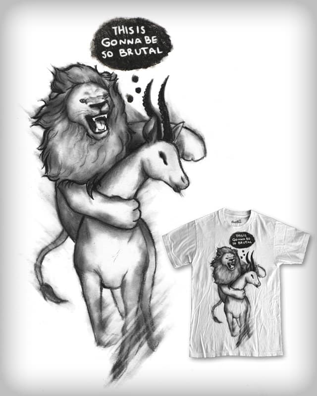 This is Gonna Be so Brutal by the Sleeping Sky on Threadless