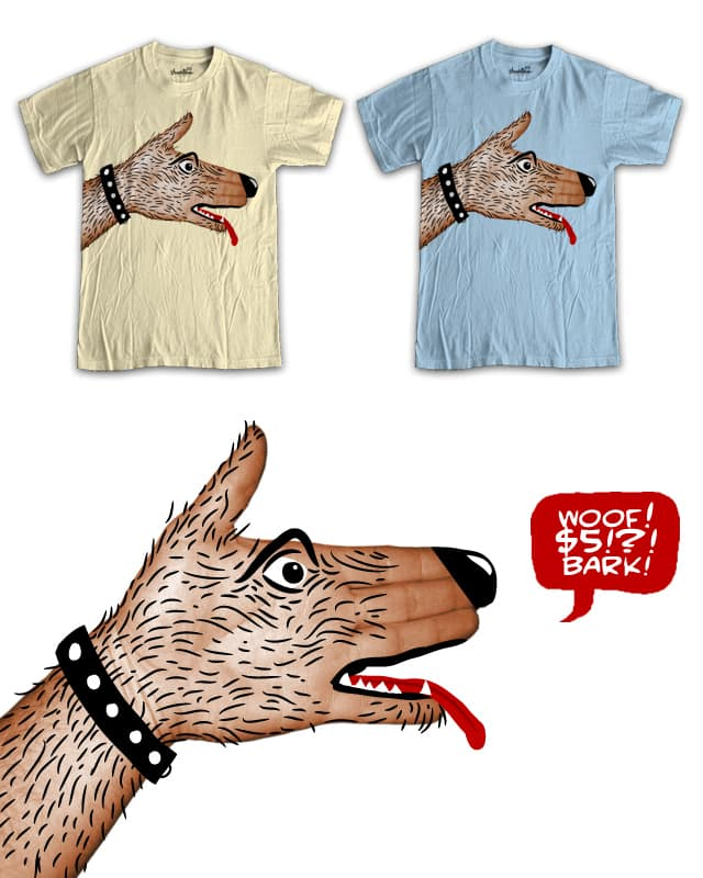 You Ain't Nothin' But A Hand Dog... by Bramish on Threadless