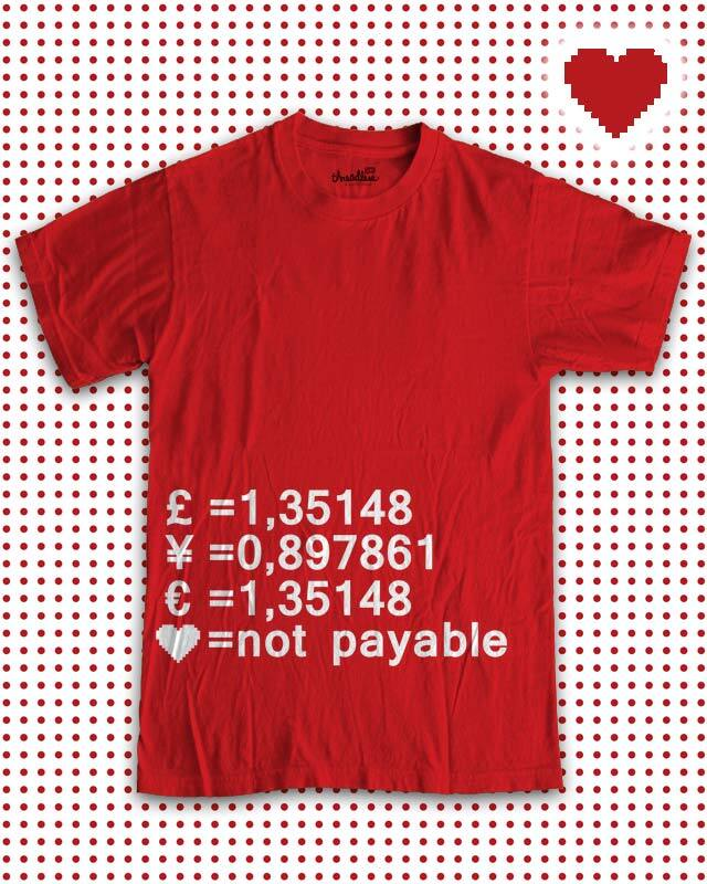 Love is not payable! by aleksandartopic on Threadless
