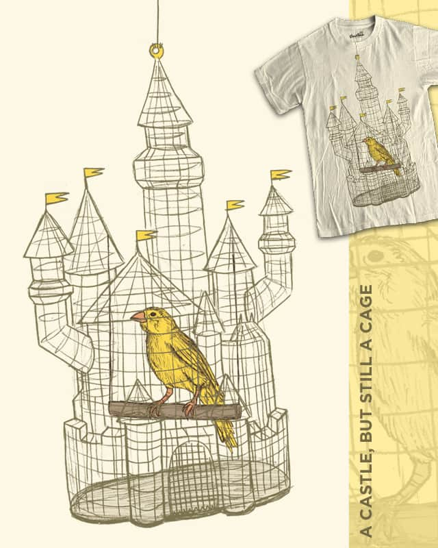 A Castle, But Still A Cage by WanderingBert on Threadless