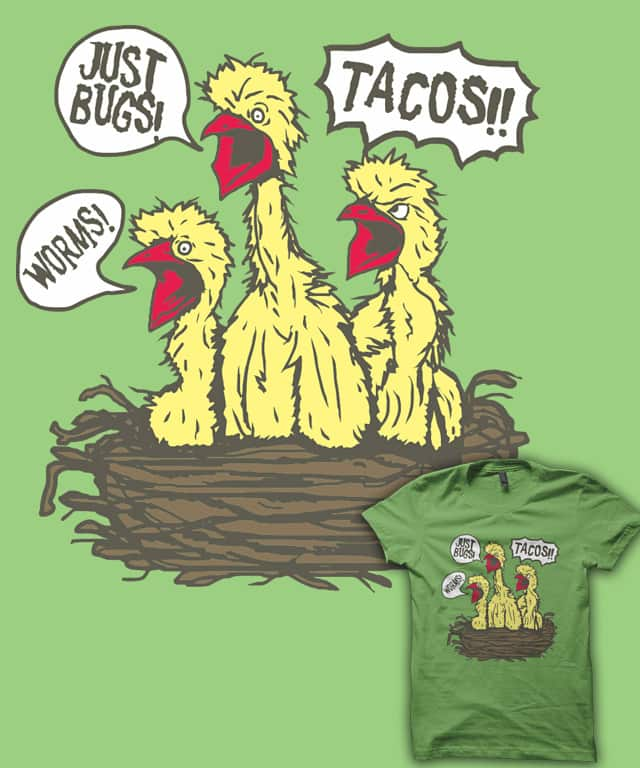 Eat Tacos!! by A.D.I.T on Threadless