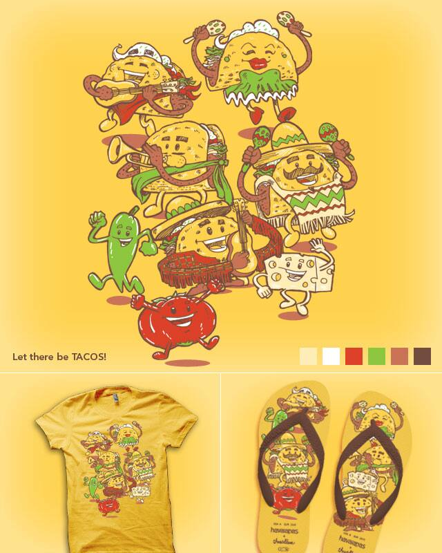 Let there be TACOS by nickv47 on Threadless