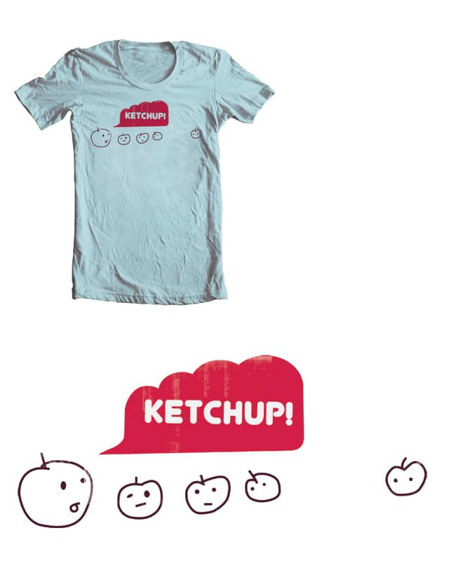 Ketchup! by 51brano on Threadless