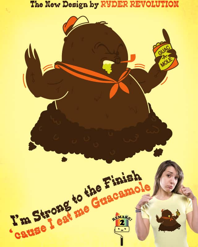 I'm Strong to the Finish 'cause I eat me Guacamole by Ryder on Threadless