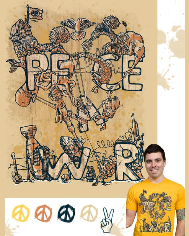 peAce  or  wAr? by zicr on Threadless