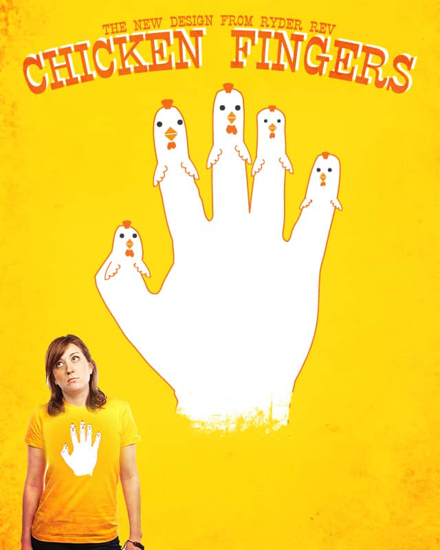 Chicken Fingers by Ryder on Threadless