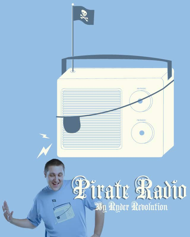 Pirate Radio by Ryder on Threadless
