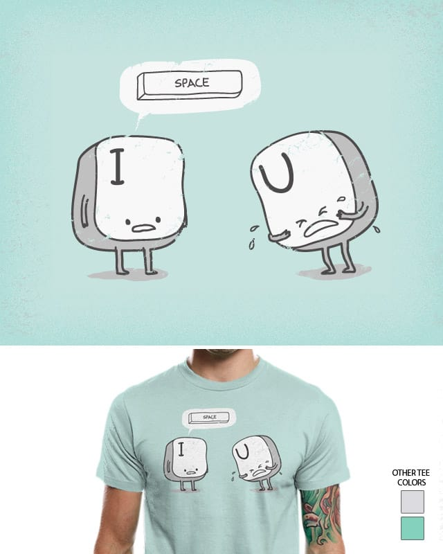 I need some space by mangobajito on Threadless