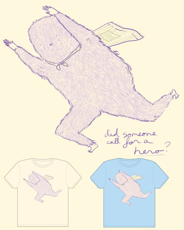 Did someone call for a hero? by giantpinkroboto on Threadless