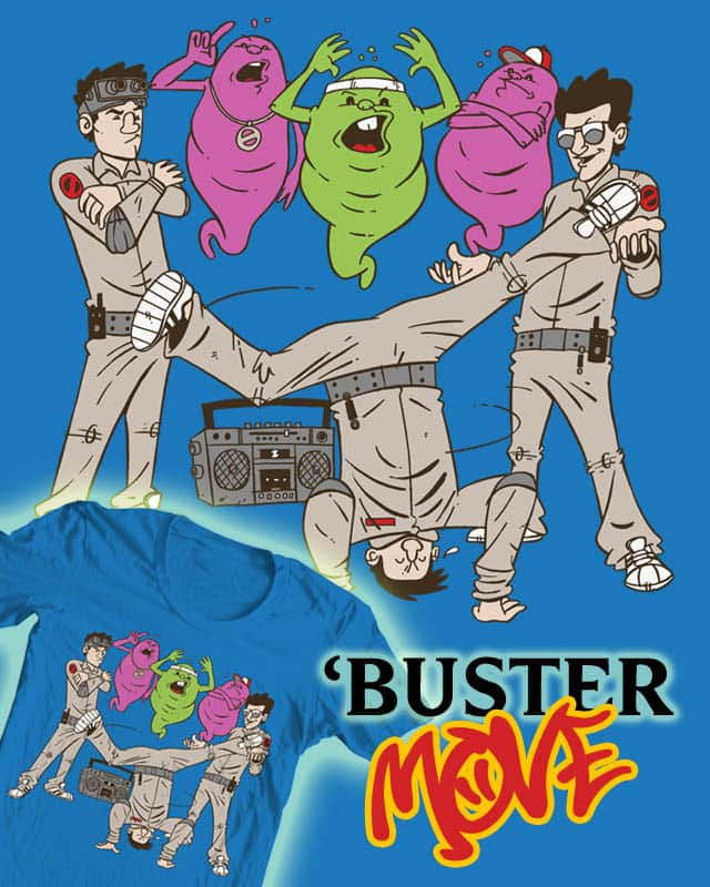 'Buster move by stayteoftheart on Threadless
