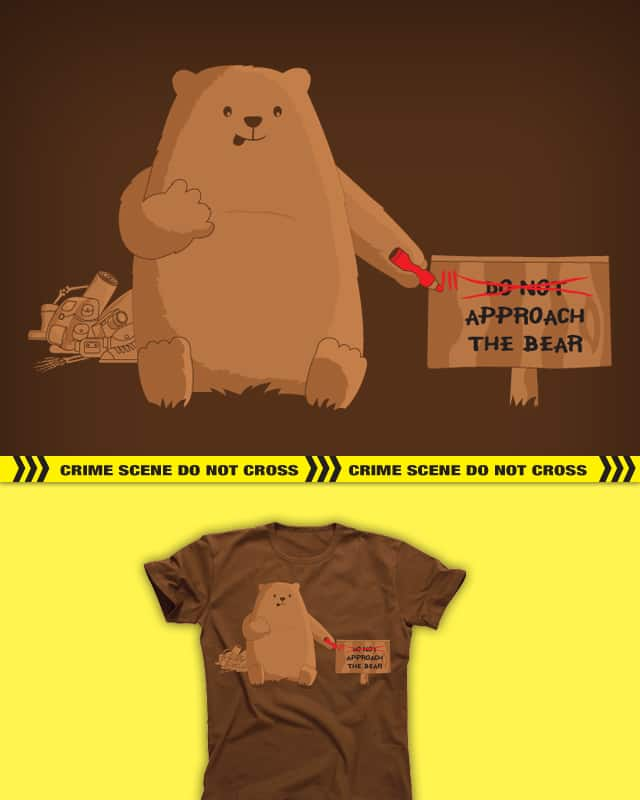 DO NOT approach the bear by oscarospina on Threadless