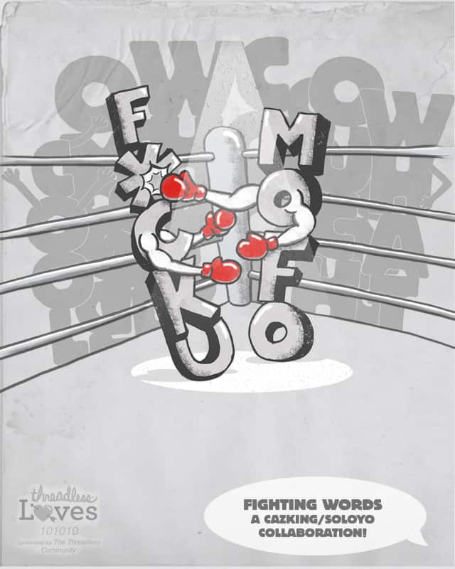 Fighting Words by CazKing on Threadless
