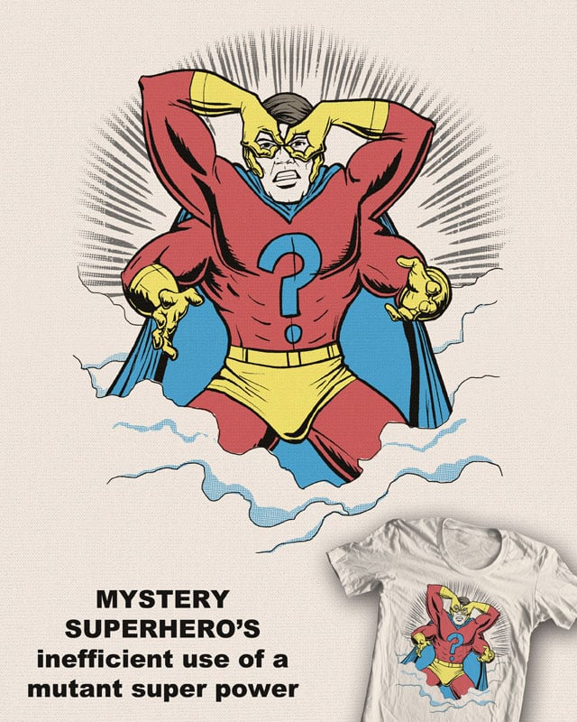 Mystery Superhero's Inefficient Use of a Super Pow by robbielee on Threadless