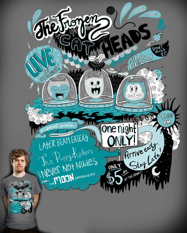 The Frozen Cat Heads - LIVE! by nicholelillian on Threadless
