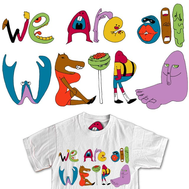 we are all weird by mike bautista on Threadless