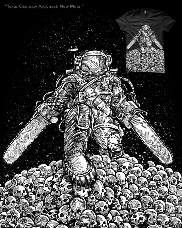 Texas Chainsaw Astronaut: New Moon by nickv47 on Threadless