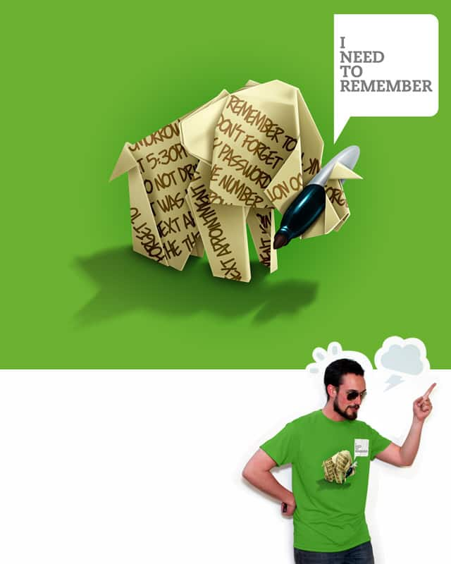 The Need to Remember by Mr-R on Threadless